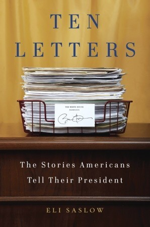 Ten Letters: The Stories Americans Tell Their President (2011)
