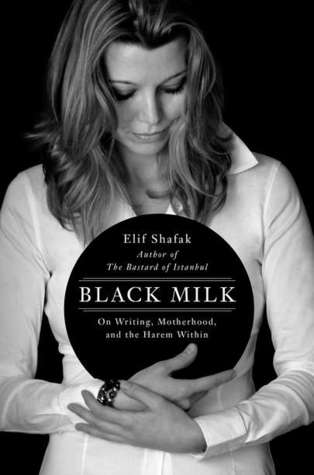 Black Milk: On Writing, Motherhood, and the Harem Within (2007)