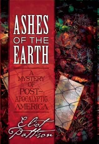 Ashes of the Earth: A Mystery of Post-Apocalyptic America (2011)