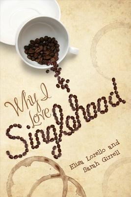 Why I Love Singlehood: A Novel (2011)