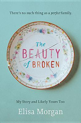 The Beauty of Broken: My Story, and Likely Yours Too (2013)
