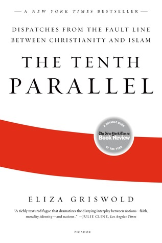 The Tenth Parallel: Dispatches from the Fault Line Between Christianity and Islam (2010)