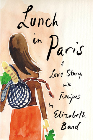 Lunch in Paris: A Love Story, with Recipes (2010)