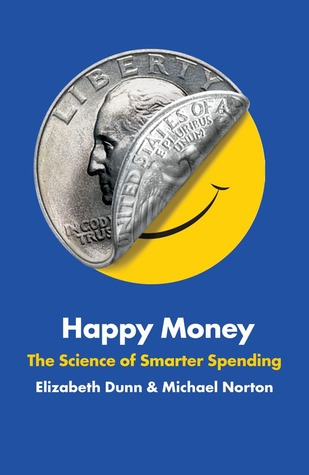 Happy Money: The Science of Smarter Spending (2013)