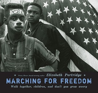 Marching For Freedom: Walk Together Children and Don't You Grow Weary (2009)