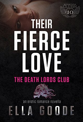 Their Fierce Love (Motorcycle Clubs Book 10) (2000)