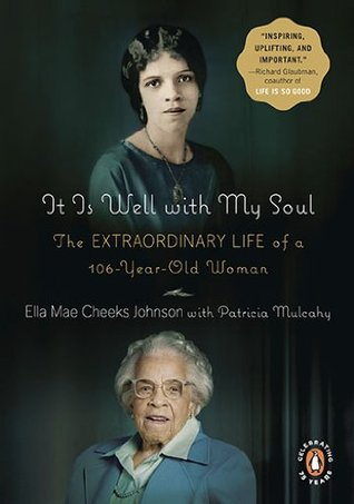 It Is Well with My Soul: The Extraordinary Life of a 106-Year-Old Woman (2010)