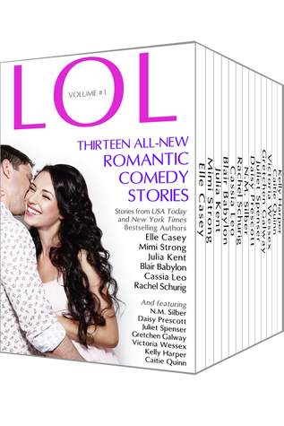 LOL Romantic Comedy Anthology - Volume 1 - Thirteen All-New Romance Stories by Bestselling Authors