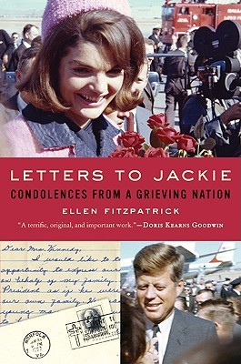 Letters to Jackie: Condolences from a Grieving Nation (2010)