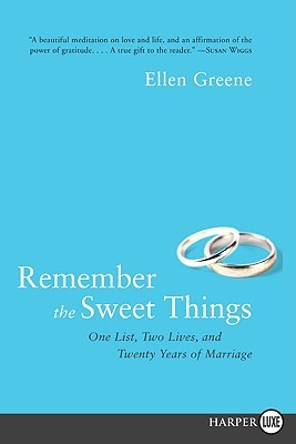 Remember the Sweet Things LP: One List, Two Lives, and Twenty Years of Marriage (2009)
