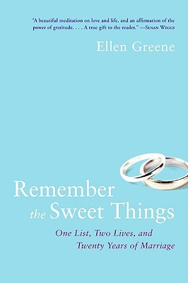 Remember the Sweet Things: One List, Two Lives, and Twenty Years of Marriage (2009)