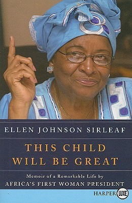 This Child Will Be Great LP: Memoir of a Remarkable Life by Africa's First Woman President (2009)