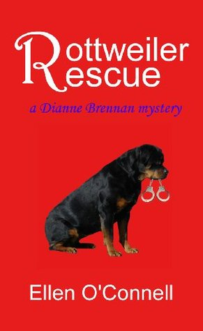 Rottweiler Rescue: a Dianne Brennan mystery for dog lovers (2000)