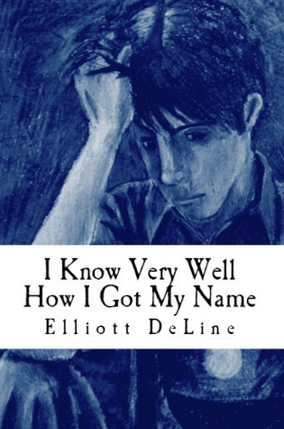 I Know Very Well How I Got My Name (2013)
