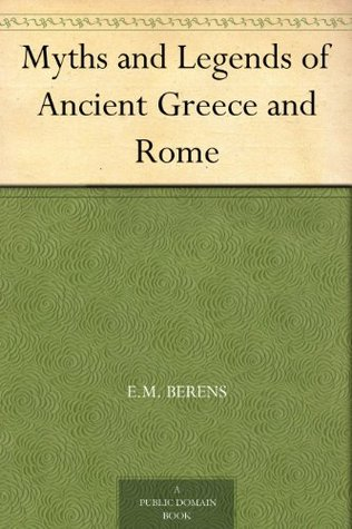 The Myths and Legends of Ancient Greece and Rome (1901)