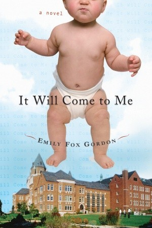It Will Come To Me: A Novel (2009)