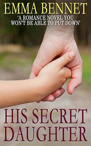 HIS SECRET DAUGHTER a romance novel you won't be able to put down (2014)