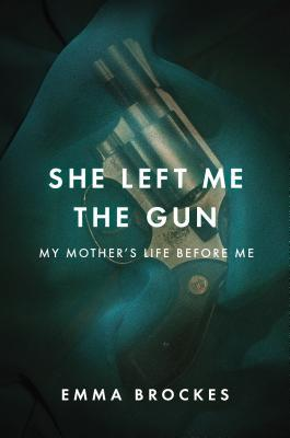 She Left Me the Gun: My Mother's Life Before Me (2013)