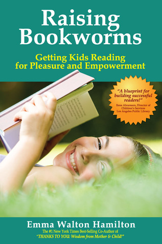 Raising Bookworms: Getting Kids Reading for Pleasure and Empowerment (2008)