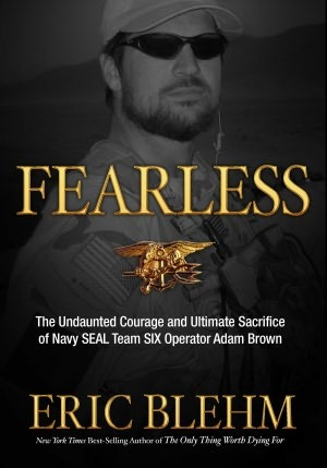 Fearless: The Heroic Story of One Navy SEAL's Sacrifice in the Hunt for Osama Bin Laden and the Unwavering Devotion of the Woman Who Loved Him (2012)