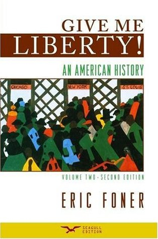 Give Me Liberty!: An American History, Volume 2 (2008)