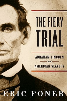 The Fiery Trial: Abraham Lincoln and American Slavery (2010)