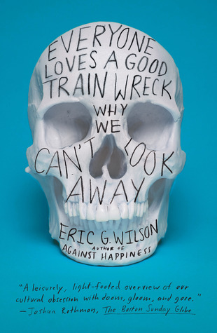 Everyone Loves a Good Train Wreck: Why We Can't Look Away (2013)