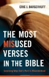 The Most Misused Verses in the Bible: Surprising Ways God's Word Is Misunderstood (2012)
