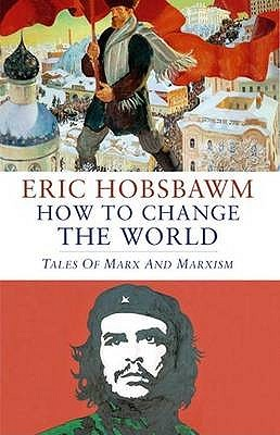 How to Change the World: Marx and Marxism 1840-2011 (2011)