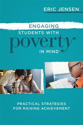 Engaging Students with Poverty in Mind: Practical Strategies for Raising Achievement (2013)