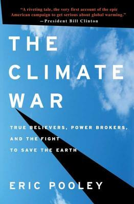 The Climate War: True Believers, Power Brokers, and the Fight to Save the Earth (2010)