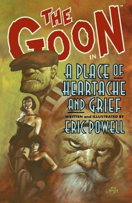 The Goon, Volume 7: A Place of Heartache and Grief (2009)