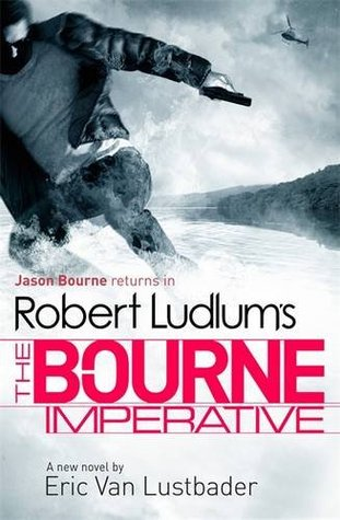 Robert Ludlum's the Bourne Imperative. by Eric Van Lustbader (2013)