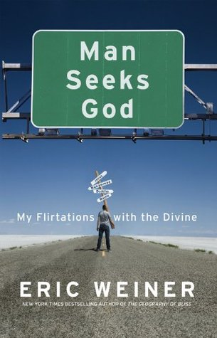 Man Seeks God: My Flirtations with the Divine (2011)