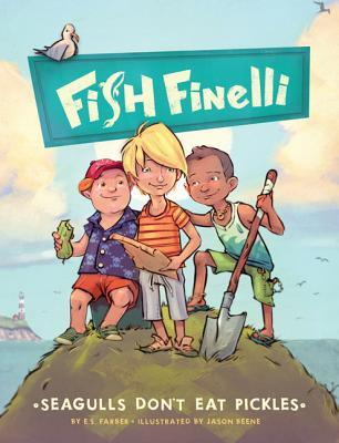 Seagulls Don't Eat Pickles: Fish Finelli Book 1 (2013)