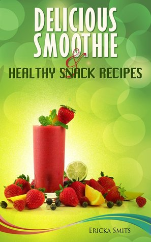 Delicious Smoothie & Healthy Snack Recipes (2000)