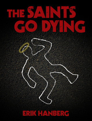 The Saints Go Dying (2010)