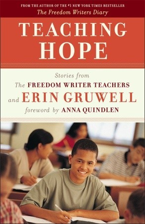 Teaching Hope: Stories from the Freedom Writer Teachers and Erin Gruwell (2009)