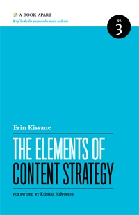 The Elements of Content Strategy (2011)
