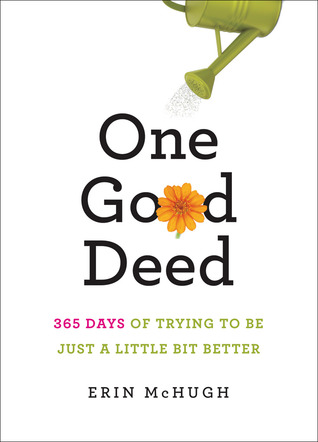 One Good Deed: 365 Days of Trying to Be Just a Little Bit Better (2012)
