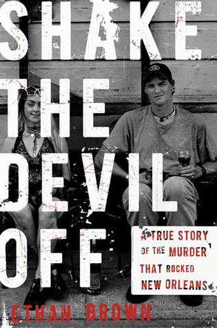 Shake the Devil Off: A True Story of the Murder that Rocked New Orleans (2009)