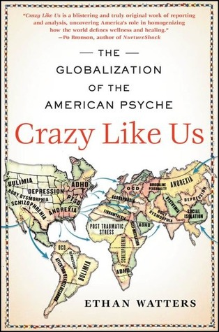 Crazy Like Us: The Globalization of the American Psyche (2010)