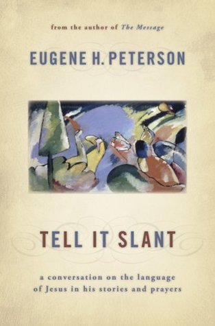 Tell It Slant: A Conversation on the Language of Jesus in His Stories and Prayers (2008)
