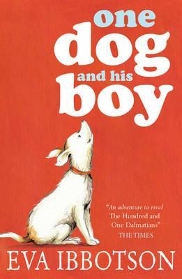 One Dog and His Boy. Eva Ibbotson (2012)
