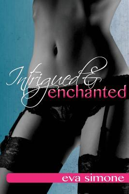 Intrigued and Enchanted (2014)