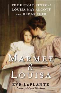 Marmee and Louisa: The Untold Story of Louisa May Alcott and Her Mother (2012)