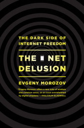 The Net Delusion: The Dark Side of Internet Freedom (2011)