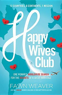 Happy Wives Club: One Woman's Worldwide Search for the Secrets of a Great Marriage (2014)