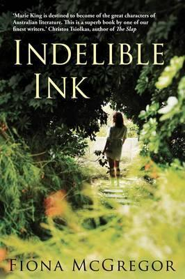 Indelible Ink. Fiona McGregor (2012)