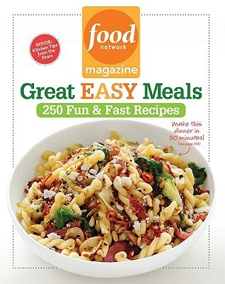 Food Network Magazine Great Easy Meals: 250 Delicious Recipes for the Whole Family (2011)